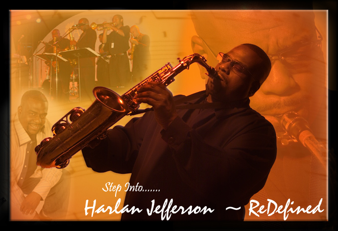 Step Into ...Harlan Jefferson ~ Redefined  Here!